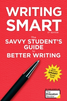 Writing Smart : The Savvy Student's Guide to Better Writing, Paperback / softback Book