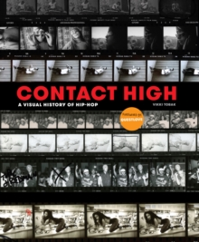 Contact High : 40 Years of Rap and Hip-hop Photography, Hardback Book