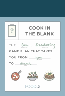 Food52 Cook in the Blank : The Fun, Freewheeling Game Plan That Takes You from Zero to Dinner, Diary Book