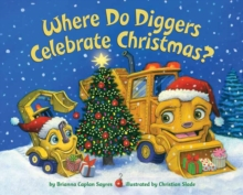 Where Do Diggers Celebrate Christmas?, Board book Book