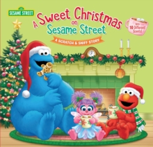A Sweet Christmas on Sesame Street : A Scratch and Sniff Story, Hardback Book