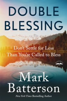 Double Blessing : How to Get It. How to Give It, Paperback / softback Book