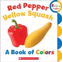 RED PEPPER YELLOW SQUASH A BOOK OF COLOR, Paperback Book