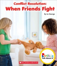 Conflict Resolution: When Friends Fight (Rookie Talk About It), Paperback Book