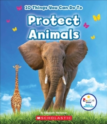 10 THINGS YOU CAN DO TO PROTECT ANIMALS, Hardback Book