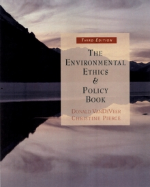 The Environmental Ethics and Policy Book : Philosophy, Ecology, Economics, Paperback / softback Book