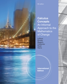 Calculus Concepts : An Informal Approach to the Mathematics of Change, International Edition, Paperback / softback Book
