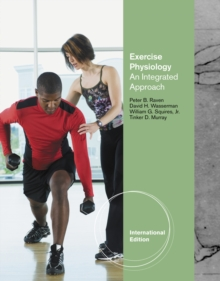 Exercise Physiology : An Integrated Approach, International Edition, Paperback / softback Book