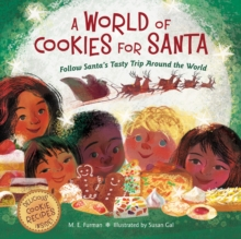 A World of Cookies for Santa : Follow Santa's Tasty Trip Around the World, Hardback Book