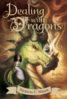 Dealing with Dragons:Enchanted Forest Chronicles Bk 1, Paperback / softback Book