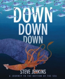 Down, Down, Down: A Journey to the Bottom of the Sea, Paperback / softback Book