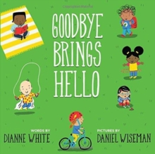 Goodbye Brings Hello : A Book of Firsts, Hardback Book