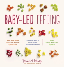 Baby-Led Feeding : A Natural Way to Raise Happy, Independent Eaters, Paperback / softback Book