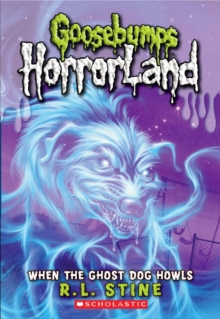 When the Ghost Dog Howls (Goosebumps Horrorland #13), Paperback Book