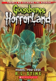 Heads, You Lose! (Goosebumps Horrorland #15), Paperback Book