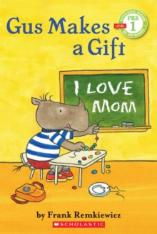 Scholastic Reader Pre-Level 1: Gus Makes a Gift, Paperback Book