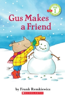 Gus Makes a Friend (Scholastic Reader, Pre-Level 1), Paperback Book