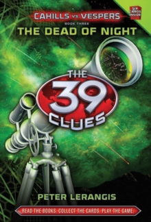 39 Clues Cahills Vs Vespers: #3 The Dead of Night, Hardback Book
