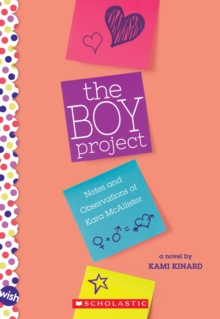 The Boy Project: A Wish Novel : Notes and Observations of Kara McAllister, Paperback Book
