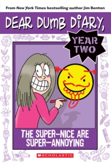 Dear Dumb Diary Year Two #2: The Super-Nice Are Super-Annoying, Paperback Book