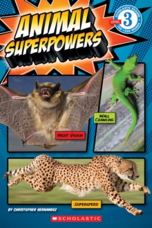 Scholastic Reader Level 3: Animal Superpowers, Paperback Book