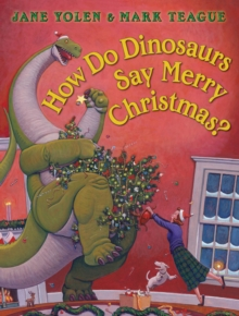 How Do Dinosaurs Say Merry Christmas?, Hardback Book