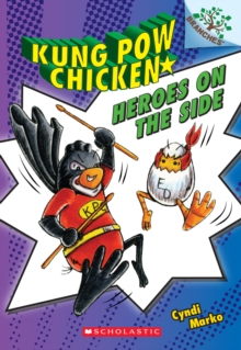 Heroes on the Side: A Branches Book (Kung Pow Chicken #4), Paperback Book
