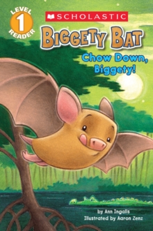 Biggety Bat: Chow Down, Biggety! (Scholastic Reader, Level 1), Paperback Book