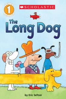 The Long Dog (Scholastic Reader, Level 1), Paperback Book