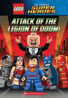 Attack of the Legion of Doom! (LEGO DC Super Heroes: Chapter Book), Paperback Book