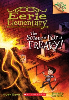 The Science Fair is Freaky! A Branches Book (Eerie Elementary #4), Paperback Book