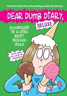 Dumbness is a Dish Best Served Cold (Dear Dumb Diary: Deluxe), Hardback Book