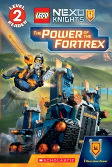 The Power of the Fortrex (Scholastic Reader, Level 2: LEGO NEXO Knights), Paperback Book