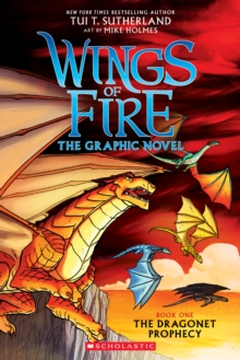 Wings of Fire Graphic Novel #1: The Dragonet Prophecy, Paperback / softback Book
