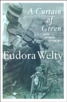 A Curtain of Green : and Other Stories, EPUB eBook