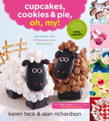 Cupcakes, Cookies, & Pie, Oh, My! : New Treats, New Techniques, More Hilarious Fun, Paperback Book