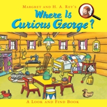 Where is Curious George? : A Look and Find Book, Hardback Book