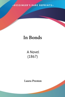 In Bonds: A Novel (1867), Paperback Book