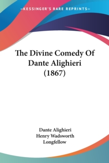 The Divine Comedy Of Dante Alighieri (1867), Paperback / softback Book