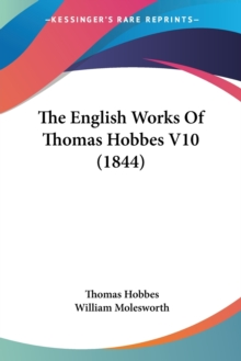 The English Works Of Thomas Hobbes V10 (1844), Paperback Book
