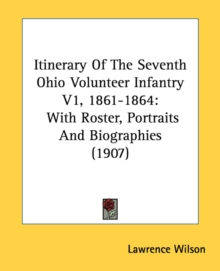ITINERARY OF THE SEVENTH OHIO VOLUNTEER, Paperback Book