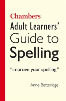 Chambers Adult Learner's Guide to Spelling, Paperback Book