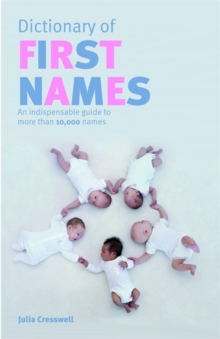 Chambers Dictionary of First Names : An Indispensable Guide to More Than 10,000 Names, Paperback Book