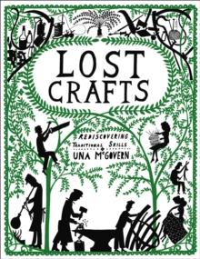 Lost Crafts: Rediscovering Traditional Skills, Paperback / softback Book