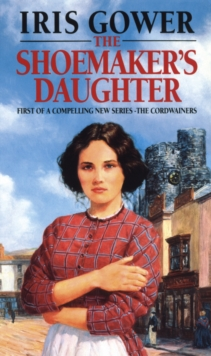 The Shoemaker's Daughter : A Swansea Family Saga, Paperback Book