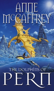 The Dolphins Of Pern, Paperback / softback Book