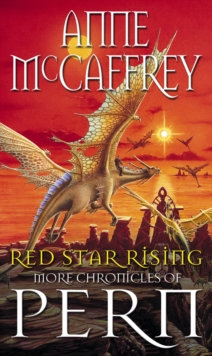 Red Star Rising : More Chronicles Of Pern, Paperback / softback Book