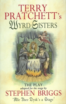 Wyrd Sisters - Playtext : Wyrd Sisters - Playtext Playtext, Paperback Book