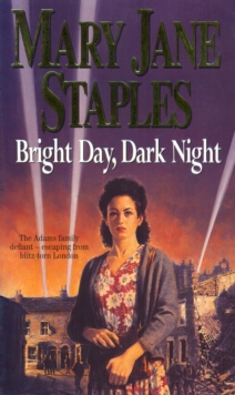 Bright Day, Dark Night : A Novel of the Adams Family Saga, Paperback Book