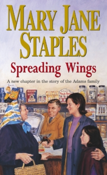Spreading Wings : A Novel of the Adams Family Saga, Paperback Book